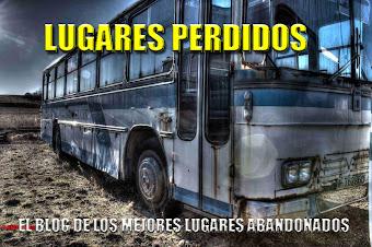 EL BLOG DE LOS MEJORES LUGARES ABANDONADOS