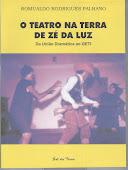O Teatro na Terra de Zé da Luz - Da União Dramática ao GETI.