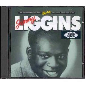Jimmy Liggins and His Drops of Joy - Recorded Between 1947 and 1953, Released in 1978.