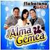 Banda Alma Gêmea - Ao Vivo Em Paripiranga - Bahia 30 Junho 2015