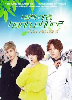 Ngôi Nhà Hạnh Phúc 2 - Full House 2 (2012) Poster