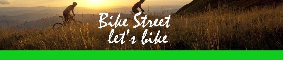 Bike Street  >> Let's Bike