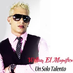 "William ""El Magnifico"" – Un Solo Talento [CD 2011]"
