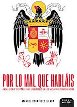 """Libro """"POR LO MAL QUE HABLÁIS. Andalofobia y españolismo lingüístico en los medios de comunicación"""""""