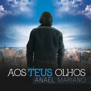 Anael Mariano - Aos Teus olhos - 2012