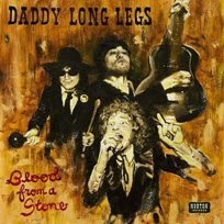"DADDY LONG LEGS - ""Blood From A Stone"""