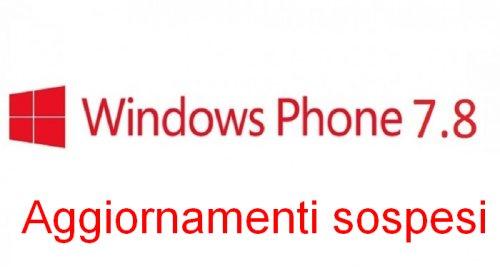 Microsoft ha deciso di sospendere temporaneamente gli aggiornamenti a windows phone 7.8 per un problema di blocco del sistema operativo