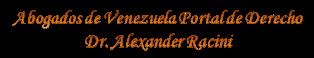 Abogados de Venezuela Alexander Racini & Associates Abogados Venezolanos Internacionales