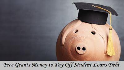 Free Grants Money to Pay Off Student Loans Debt
