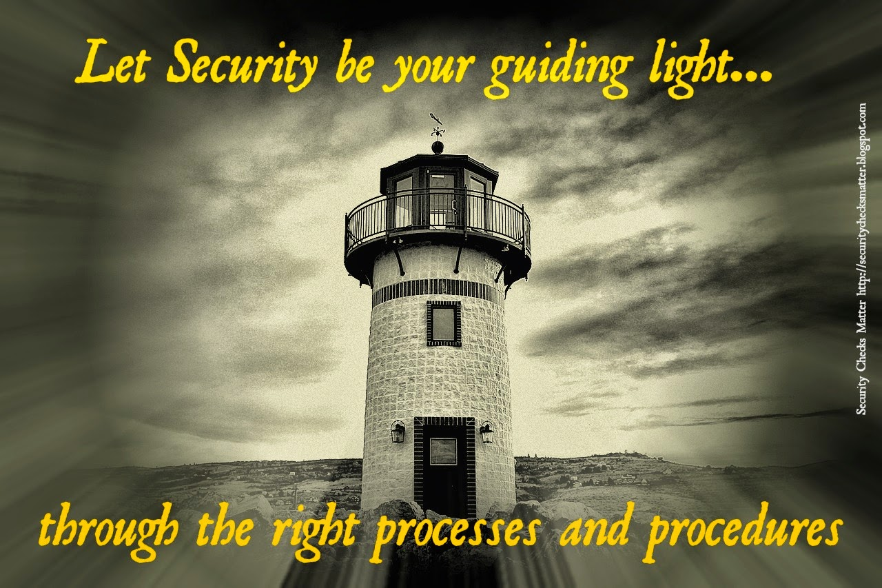 let security be your guiding light through the right processes and procedures