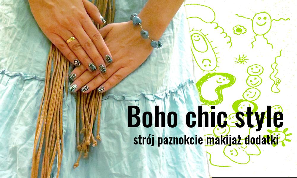 Boho chic style - zdobienie paznokci i pomysły na strój