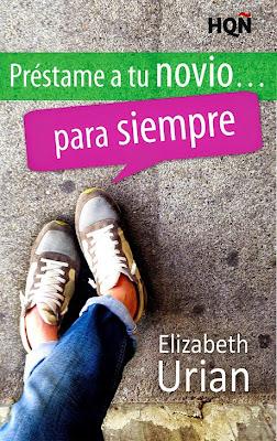 LIBRO - Préstame a tu novio... para siempre  Elizabeth Urian (Harlequin - 4 Junio 2015)  NOVELA ROMANTICA | Edición ebook kindle  Comprar en Amazon
