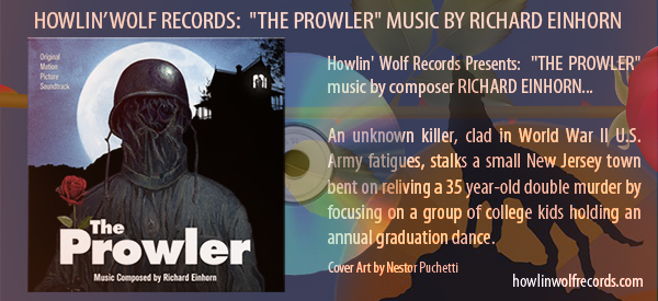"Get the latest score from Howlin' Wolf Records ""THE PROWLER"" CLICK HERE!"