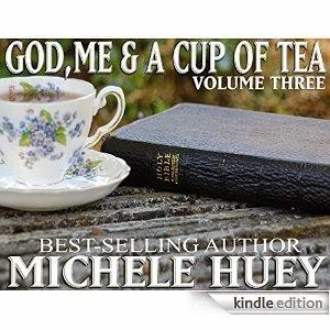 http://www.amazon.com/God-Me-Cup-Tea-3-ebook/dp/B00PKQ4O2O/ref=sr_1_3?ie=UTF8&qid=1416076526&sr=8-3&keywords=Michele+Huey