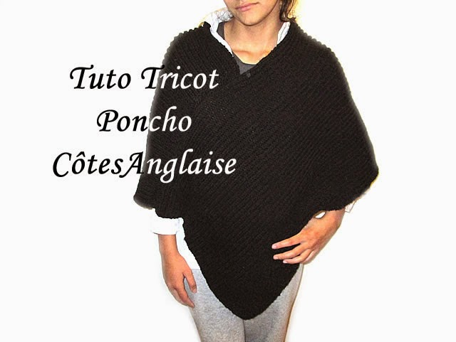 tuto tricot poncho en cotes anglaise facile. Black Bedroom Furniture Sets. Home Design Ideas