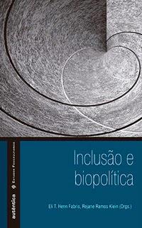 http://grupoautentica.com.br/autentica/livros/inclusao-e-biopolitica/994