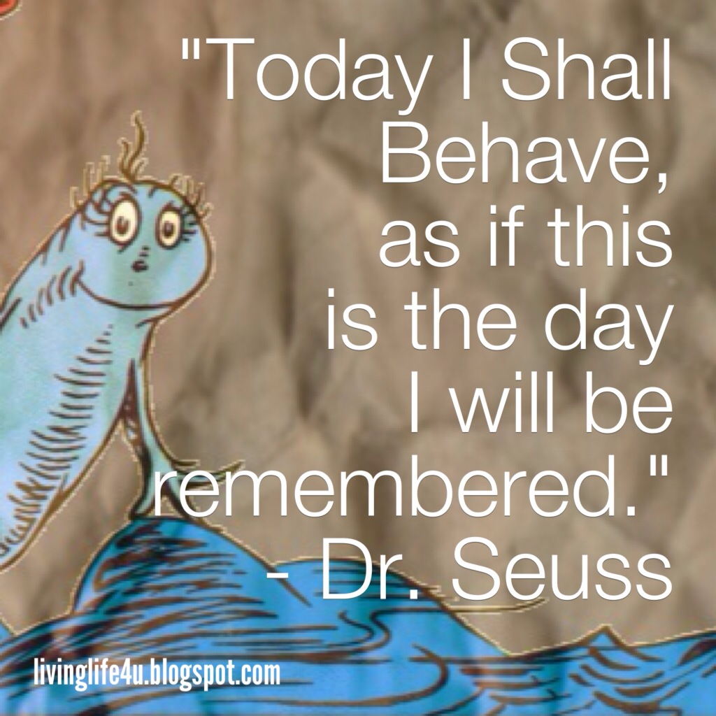 Famous Quote Of The Day Live Your Life Drseuss Quotes  Day 3