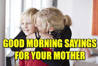 10 Emotional Good Morning Sayings For Mother