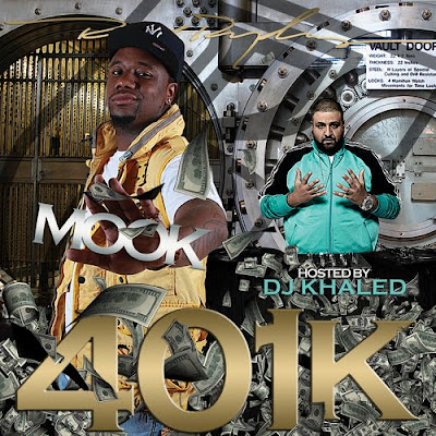 Mook-401k_(Hosted_By_DJ_Khaled)-(Bootleg)-2011