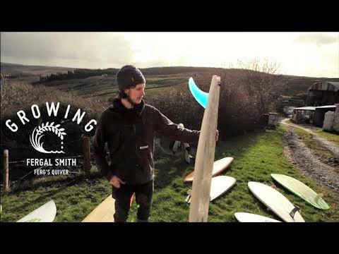 Fergal Smith - Growing - Ferg s Quiver Ep5