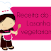 Receita do dia: Lasanha vegetariana de abobrinha e batata