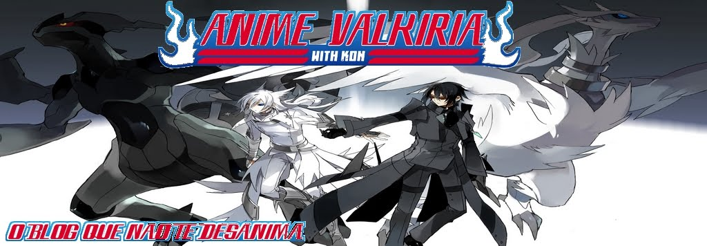 Anime Valkiria- O blog que não te desanima  ^^