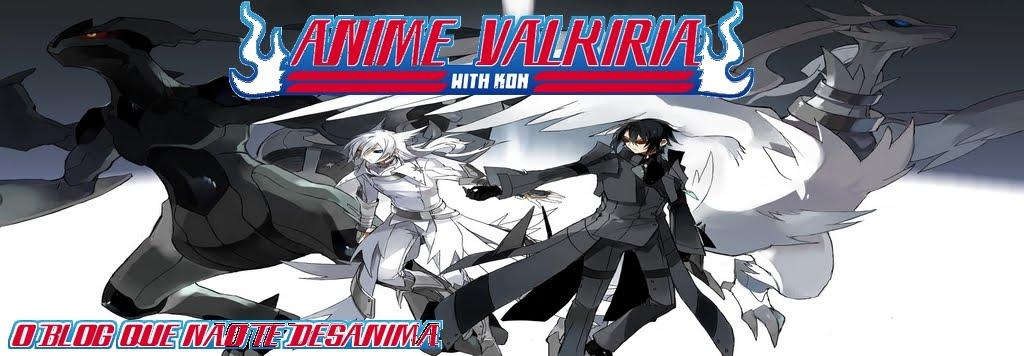 Anime Valkiria- O blog que não te desanima  ^^