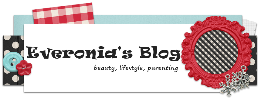 Everonia's Blog - beauty,parenting,lifestyle