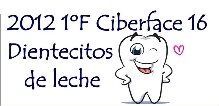 2012 1ºF Ciberface 16 Dientecitos de leche