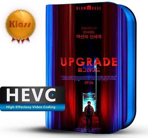 Upgrade (2018) 1080p BDRip HEVC-10Bits Dual Audio Latino-Inglés [Subt.Esp] ( Ciencia ficción. Venganza )