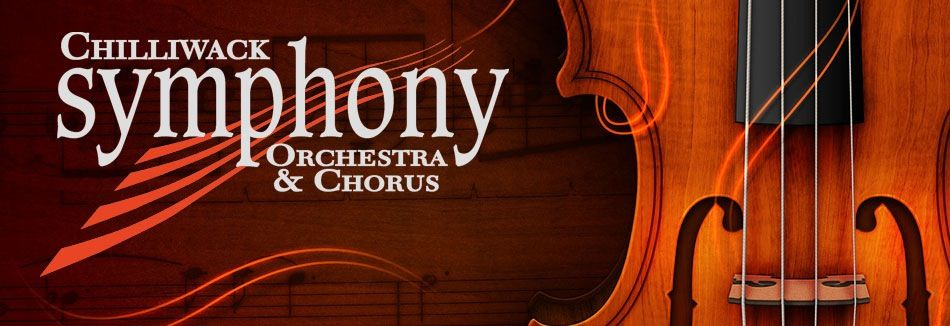 The CHILLIWACK SYMPHONY ORCHESTRA and chorus
