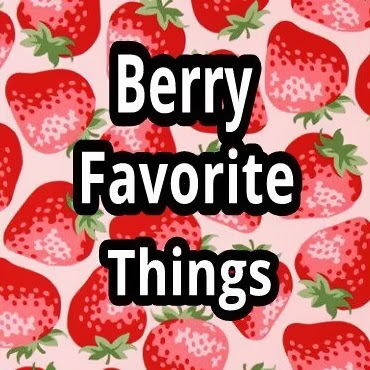 Berry Favorite Things
