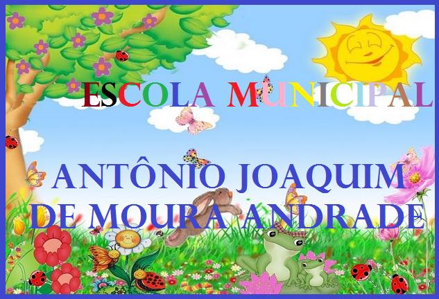 ESCOLA MUNICIPAL MOURA ANDRADE