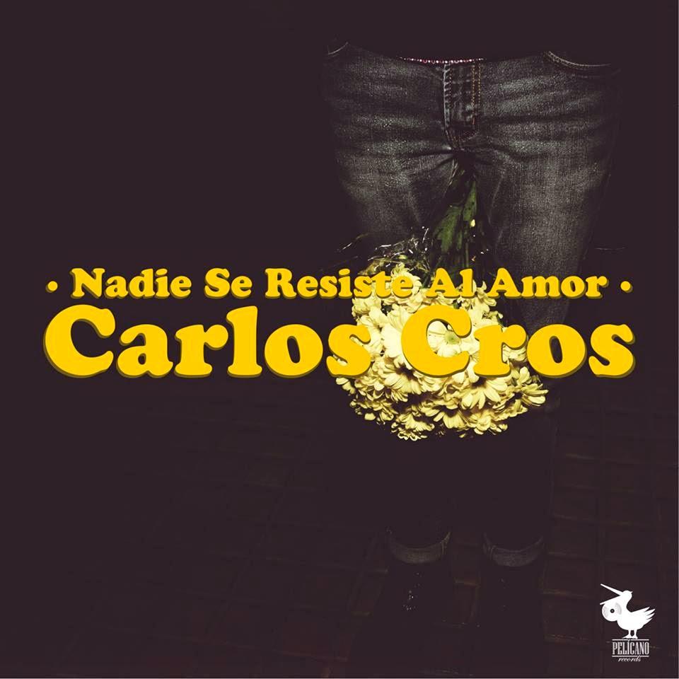 Carlos Cros Nadie se resiste al amor