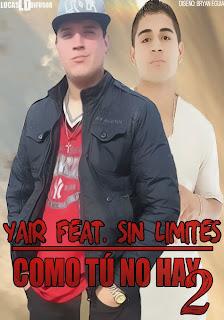 Yair Ft Sin Limites - Como Tu No Hay Dos (EXCLUSIVO)