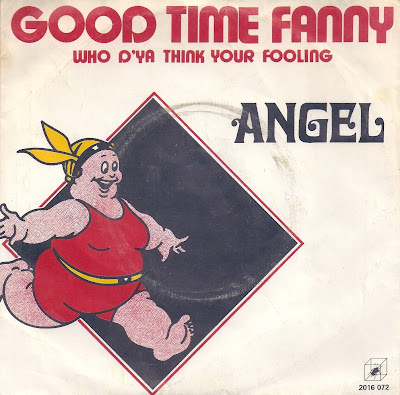 Angel - Good Time Fanny - Who D\'Ya Think Your Fooling