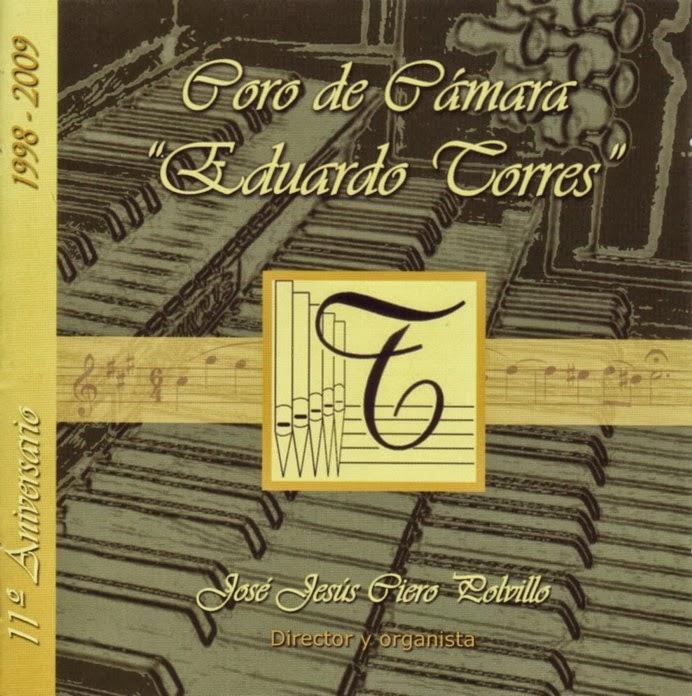 """CD: Coro de cámara """"Eduardo Torres"""" 11º Aniversario 1998-2009"""