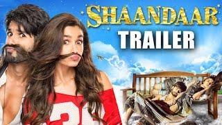 Shaandaar _ Official Trailer _ Alia Bhatt & Shahid Kapoor