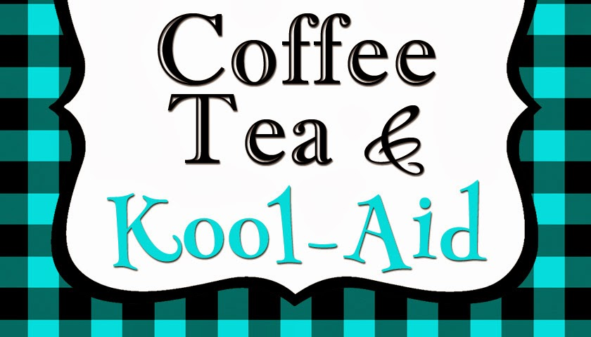 Coffee, Tea and Kool-Aid