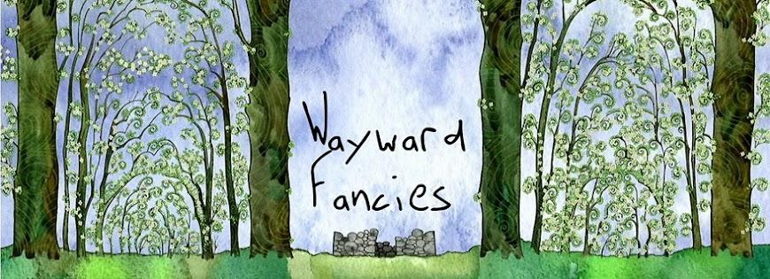 Wayward Fancies
