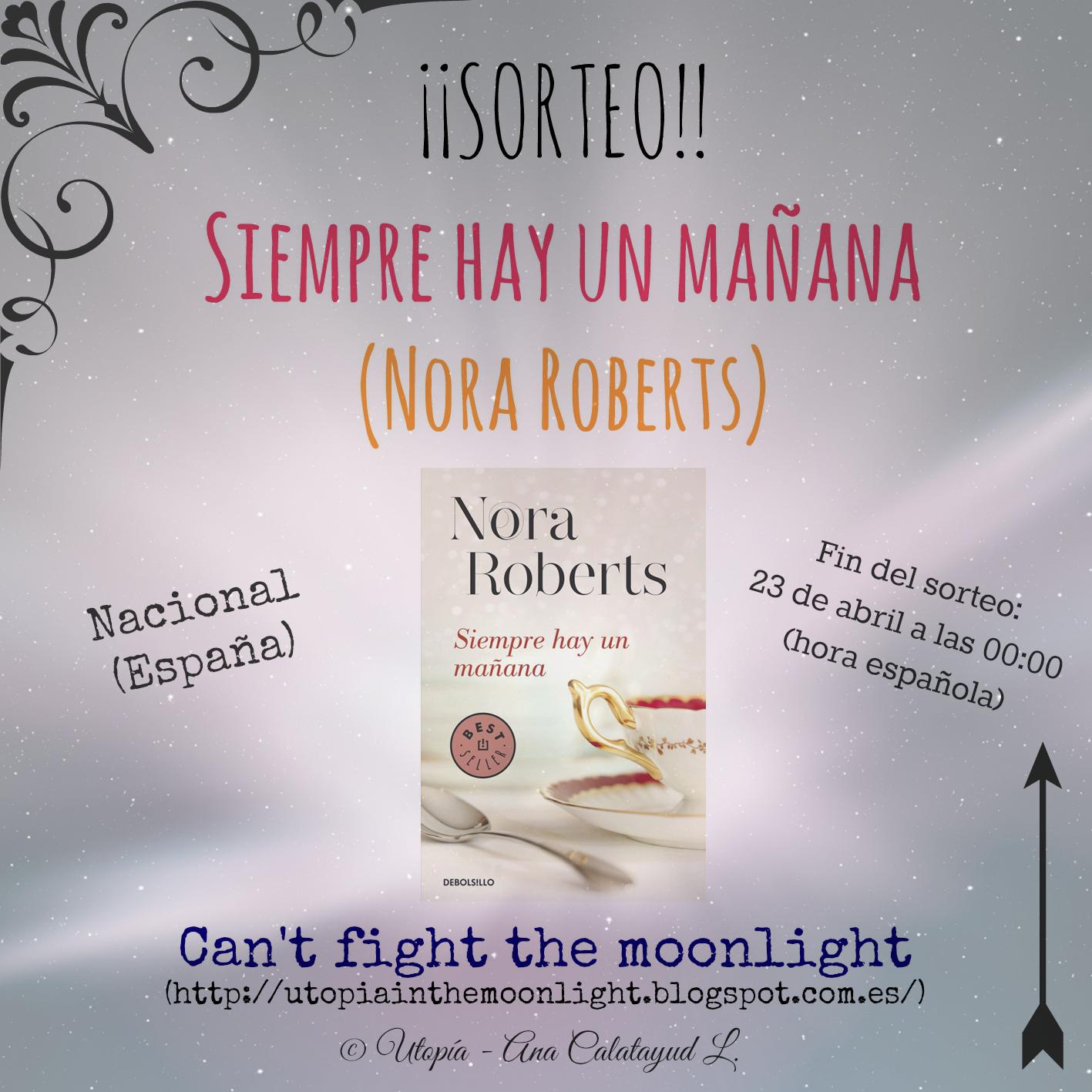 """¡PRIMER SORTEO EN EL BLOG! Gana """"Siempre hay un mañana"""" de Nora Roberts + sorpresitas varias"""
