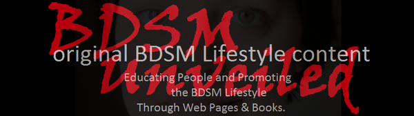 BDSM Unveiled. Original BDSM Lifestyle Content - BDSM Relationships