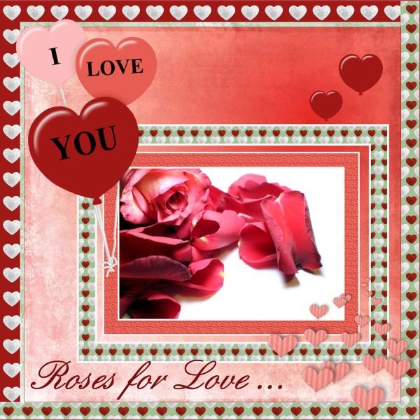 Feb.2016 - Roses for Love ..