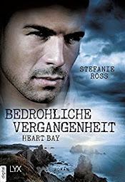 READING: Heart Bay Bedrohliche Vergangenheit von Stefanie Ross