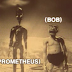 Prometheus and Bob