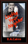 Loathe Your Neighbor by D.A.Cairns