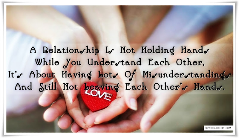 A Relationship Is Not Holding Hands While You Understand Each Other, Picture Quotes, Love Quotes, Sad Quotes, Sweet Quotes, Birthday Quotes, Friendship Quotes, Inspirational Quotes, Tagalog Quotes