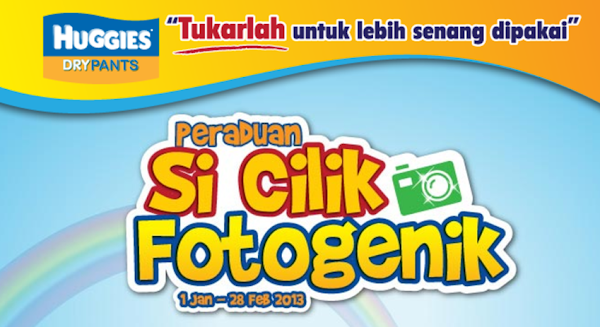 Peraduan Huggies Dry Pants 'Si Celik Fotogenik'