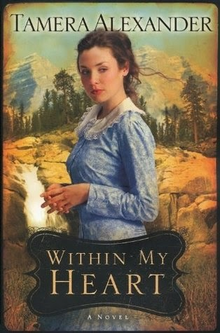 Within My Heart by Tamera Alexander