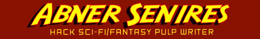 ABNER SENIRES, hack sci-fi/fantasy pulp writer